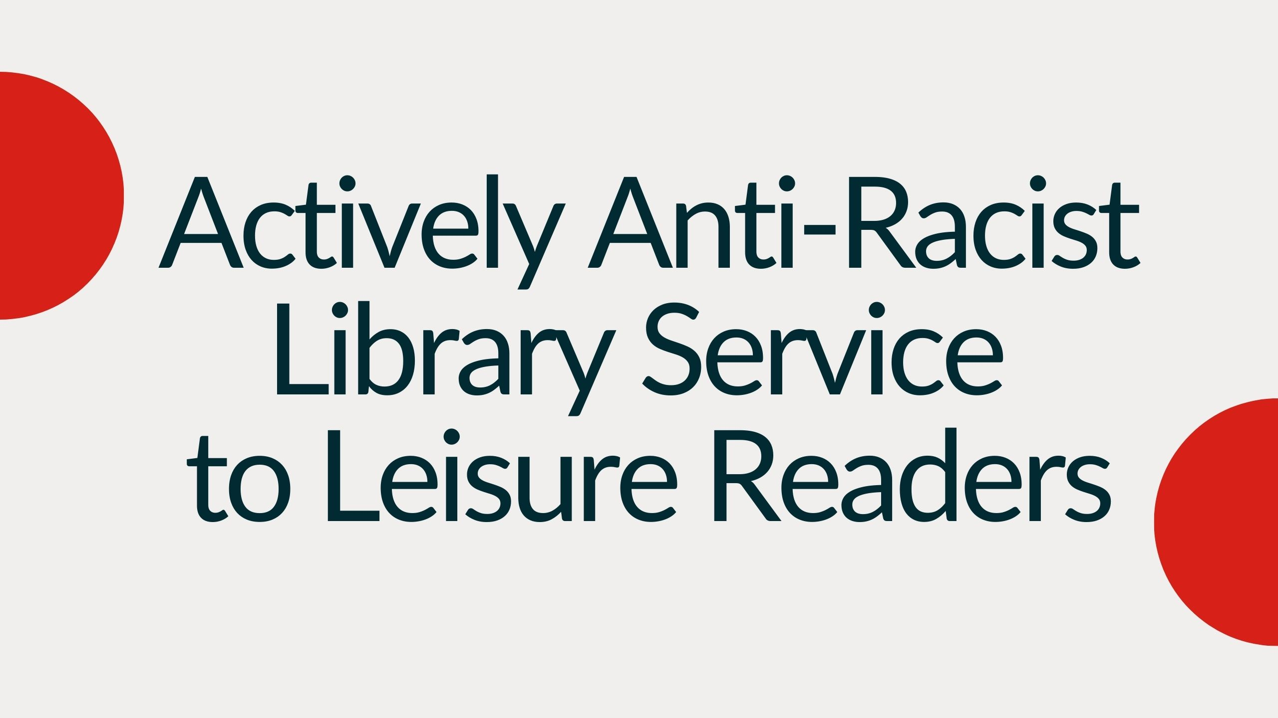 Actively Anti-Racist Library Service to Leisure Readers